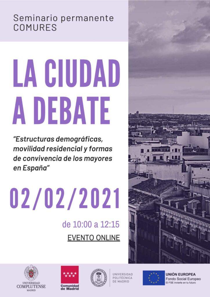 """Seminario Permanente COMURES: La Ciudad a Debate – """"Estructuras demográficas, Movilidad residencial y formas de convivencia de los mayores en España"""""""