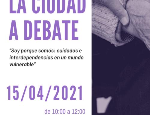 Seminario Permanente COMURES: La Ciudad a Debate – «Soy porque somos: cuidados e interdependencias en un mundo vulnerable»